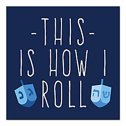 """Designs Direct """"This is How I Roll"""" 16-Inch Square Canvas Wall Art"""