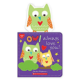 """Owl Always Love You!"" Puppet Pals Board Book by Sandra Magsamen"