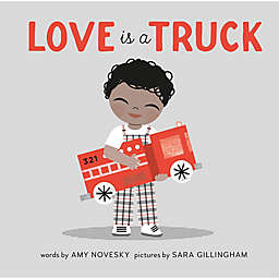 """""""Love is a Truck"""" by Amy Novesky"""