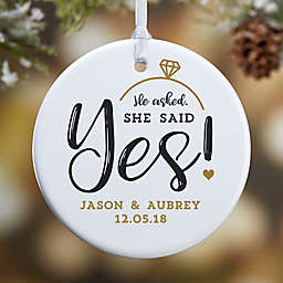 1-Sided Glossy He Asked, She Said Yes Personalized Ornament- Small