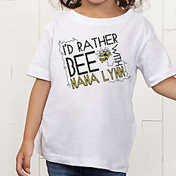I'd Rather Bee With... Personalized Toddler T-Shirt