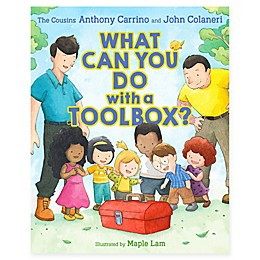 """What Can You Do With A Toolbox?"" by Anthony Carrino and John Colaneri"