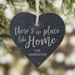 There's No Place Like Home Engraved Slate Ornament