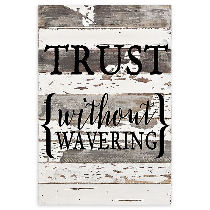 Alternate image 1 for Sweet Bird & Co. Trust Without Wavering Reclaimed Wood Wall Art