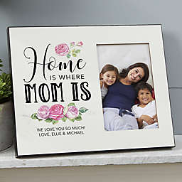 Home Is Where Mom Is Personalized Picture Frame