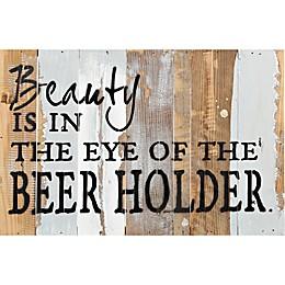 Eye of Beer Holder Reclaimed Wood Wall Art