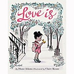 """Chronicle Books """"Love Is"""" by Diane Adams"""