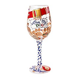 "Lolita ""Love My Dog"" Stemmed Wine Glass"