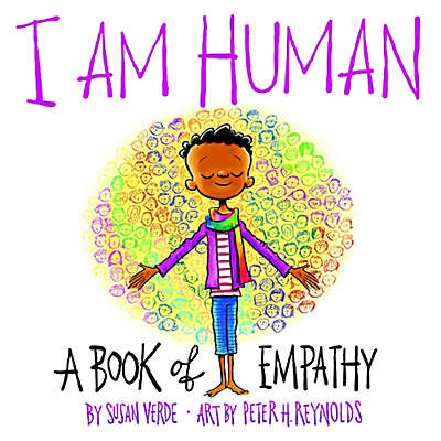 """""""I Am Human"""" A Book of Empathy by Susan Verde"""