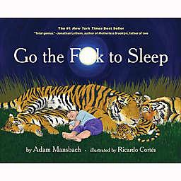 """Go the F**k to Sleep"" by Adam Mansbach"