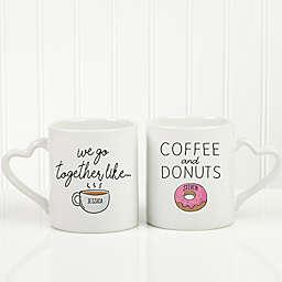 We Go Together Like Coffee & Donuts Personalized Coffee Mug Set