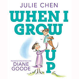 """When I Grow Up"" by Julie Chen"