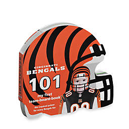 Cincinnati Bengals 101: My First Team Board Book