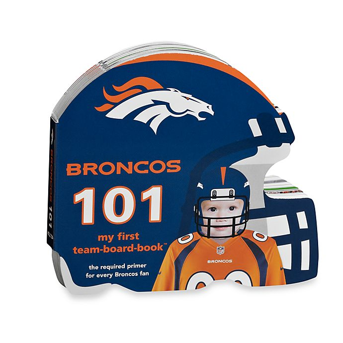 Alternate image 1 for Denver Broncos 101: My First Team Board Book