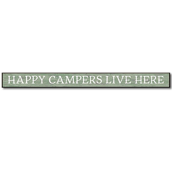Alternate image 1 for Happy Campers Live Here 1.5-Inch x 16-Inch Wood Art Plaque