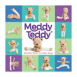 Meddy Teddy: Mindful Poses for Little Yogis Board Book
