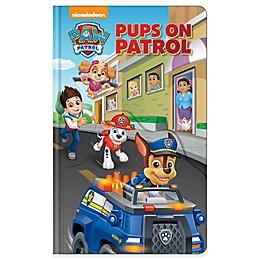 Nickelodeon PAW Patrol: Pups on Patrol Board Book