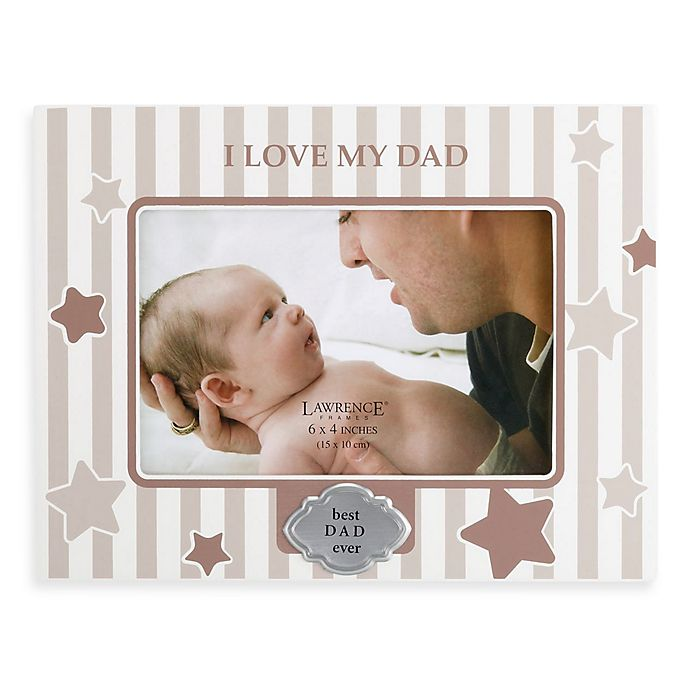 I Love My Dad Picture Frame Bed Bath Beyond