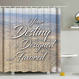 """Your Destiny is Designed and Favored"" Shower Curtain"