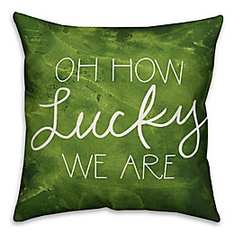 Designs Direct St. Patrick's Oh How Lucky We Are Square Throw Pillow
