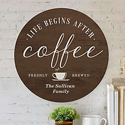 After Coffee 16-Inch Round Personalized Wood Sign