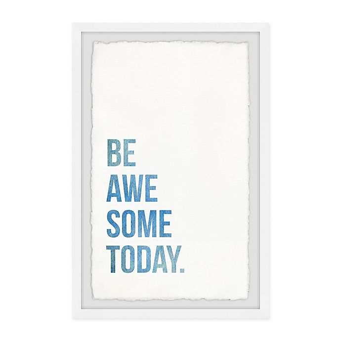 Alternate image 1 for Marmont Hill Be Awesome Today Framed Wall Art