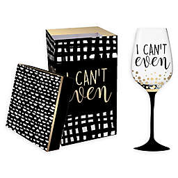 """Evergreen """"I Can't Even"""" Wine Glass"""