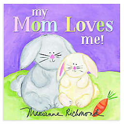 """My Mom Loves Me!"" by Marianne Richmond"