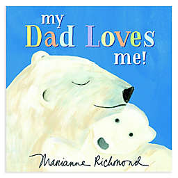 """My Dad Loves Me!"" by Marianne Richmond"