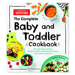 """The Complete Baby and Toddler Cookbook"" by America's Test Kitchen"