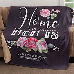 Home Is Where Mom Is Personalized Sherpa Blanket