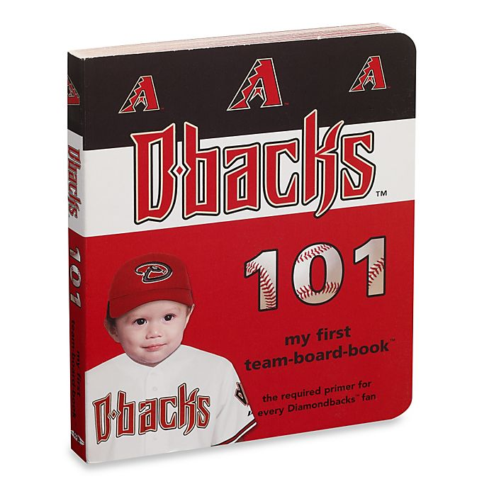 Alternate image 1 for Arizona Diamondbacks 101 in My First Team Board Books™