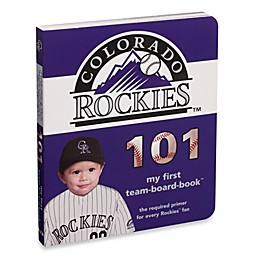 Colorado Rockies 101 in My First Team Board Books™