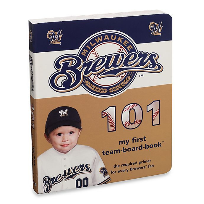 Alternate image 1 for Milwaukee Brewers 101 in My First Team Board Books™
