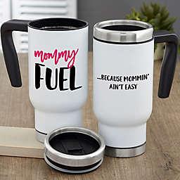 Mommy Fuel Personalized 14 oz. Commuter Travel Mug