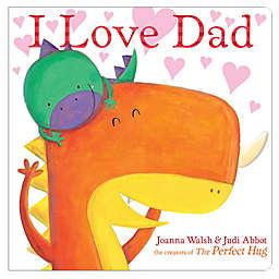 "Little Simon ""I Love Dad"" Board Book by Joanna Walsh"