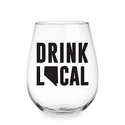 "Wild Eye Designs® ""Drink Local"" Nevada Stemless Wine Glass"