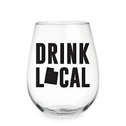 "Wild Eye Designs® ""Drink Local"" Utah Stemless Wine Glass"