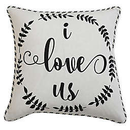 """I Love Us"" Square Throw Pillow in Cream/Black"