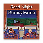 Good Night Pennsylvania Board Book