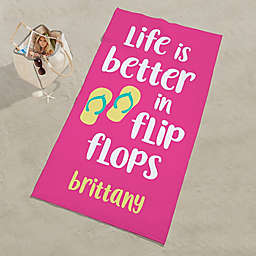 Life Is Better In Flip Flops Personalized Beach Towel