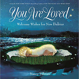 """""""You Are Loved"""" by Nancy Tillman"""
