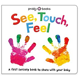"""""""See, Touch, Feel: A First Sensory Book"""" by Roger Priddy"""