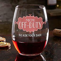 Mom Off-Duty Personalized 21 oz. Stemless Wine Glass