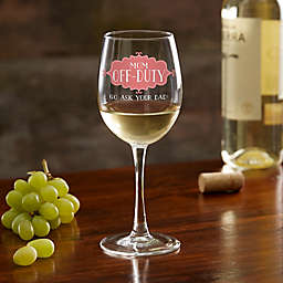Mom Off-Duty Personalized 12 oz. White Wine Glass