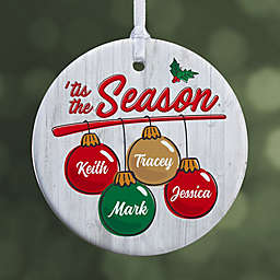 """'Tis the Season Personalized Ornament- 2.85"""" Glossy - 1 Sided"""