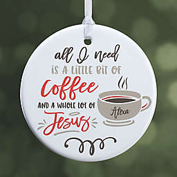 A Little Bit of Coffee & A Lot of Jesus Glossy Personalized Christmas Ornament