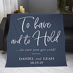 To Have And To Hold Personalized Fleece Blanket