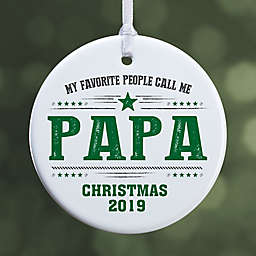 1-Sided Glossy My Favorite People Call Me Personalized Ornament- Small