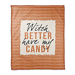 Witch better have my candy 50x60 Throw in ORANGE
